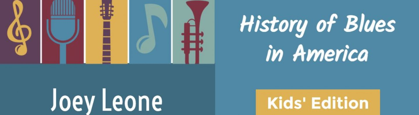 History of Blues in America: Kids' Edition